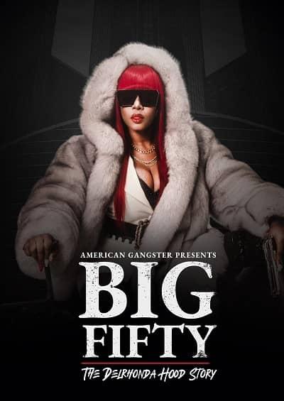 American Gangster Presents Big 50 The Delrhonda Hood Story
